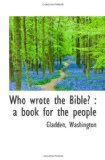 Who Wrote the Bible?...