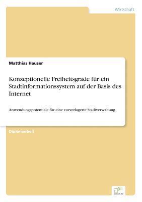 Konzeptionelle Freiheitsgrade für ein Stadtinformationssystem auf der Basis des Internet
