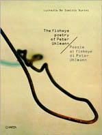 The Fisheye Poetry of Peter Uhlman