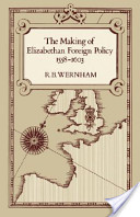 The Making of Elizabethan Foreign Policy, 1558-1603