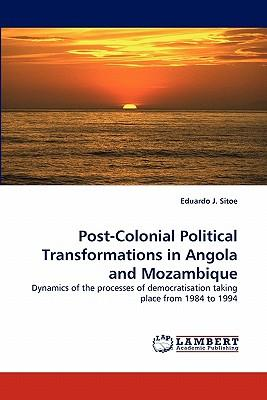 Post-Colonial Political Transformations in Angola and Mozambique