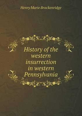 History of the Western Insurrection in Western Pennsylvania