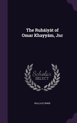The Rubaiyat of Omar Khayyam, Jnr