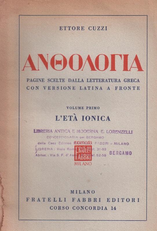 Anthologia graeca. Pagine scelte dalla letteratura greca con versione latina a fronte - Volume I