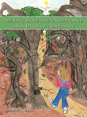 Seeking Love and Acceptance on a Path of Adversity