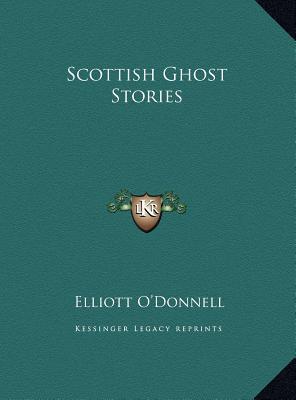 Scottish Ghost Stories Scottish Ghost Stories