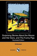 Surprising Stories about the Mouse and Her Sons, and the Funny Pigs (Illustrated Edition) (Dodo Press)