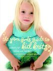 The Yarn Girls' Guide to Kid Knits