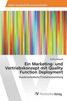 Ein Marketing- und Vertriebskonzept mit Quality Function Deployment
