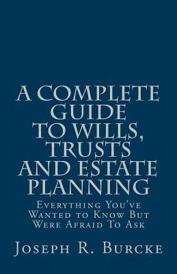A Complete Guide to Wills, Trusts and Estate Planning