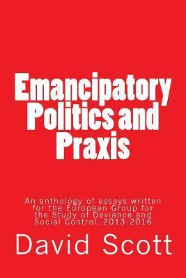 Emancipatory Politics and Praxis