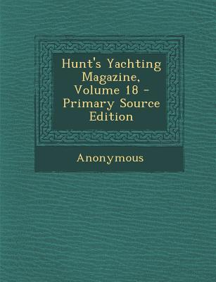 Hunt's Yachting Magazine, Volume 18