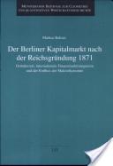 Der Berliner Kapitalmarkt nach der Reichsgründung 1871