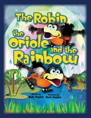 The Robin and the Oriole and the Rainbow