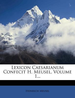 Lexicon Caesarianum ...