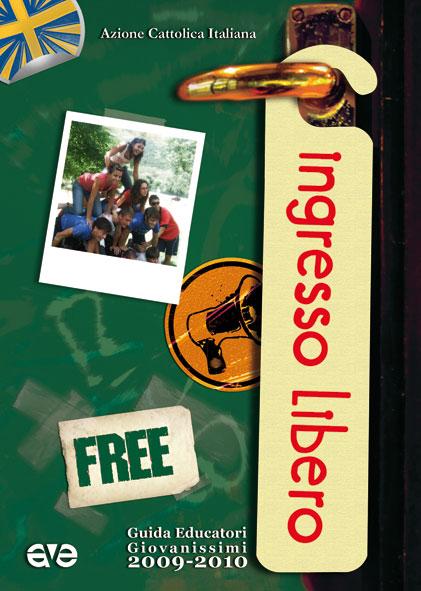 Ingresso libero. Guida educatori 2009-2010. Con DVD