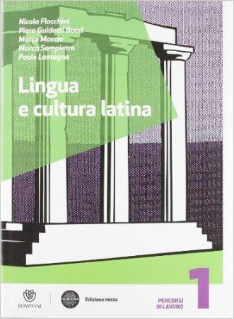 Lingua e cultura latina. Con Recupero-Vacanze. Per le Scuole superiori. Con espansione online