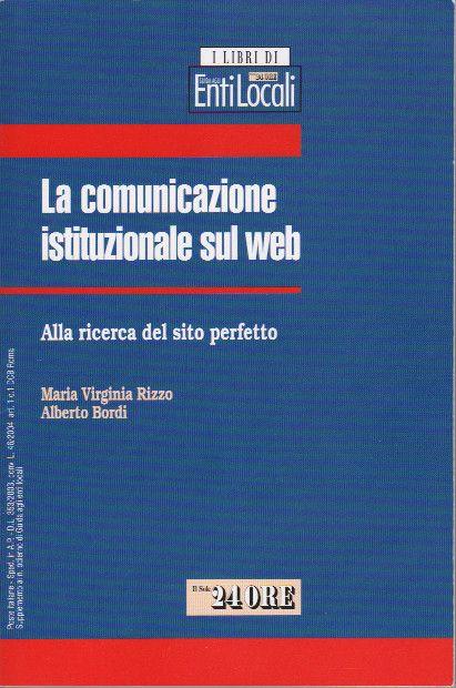 La comunicazione istituzionale sul web. Alla ricerca del sito perfetto