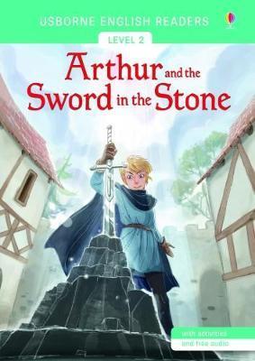 Arthur and the sword in the stone. Ediz. illustrata