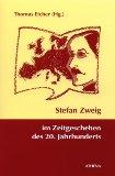 Stefan Zweig im Zeitgeschehen des 20. Jahrhunderts