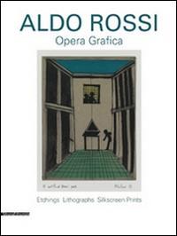 Aldo Rossi. Opera grafica. Etchings litographs silksreen prints