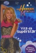 Vita da superstar. Hannah Montana. Con gadget