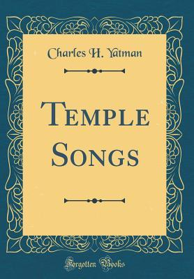 Temple Songs (Classic Reprint)