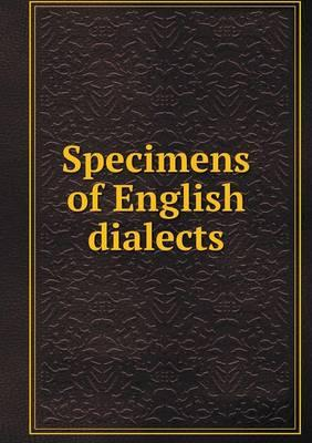 Specimens of English Dialects