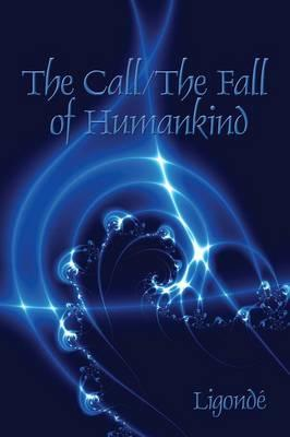 The Call/ the Fall of Humankind