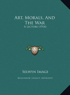 Art, Morals, and the War
