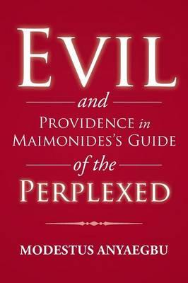 Evil and Providence in Maimonides's Guide of the Perplexed