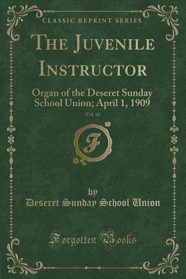 The Juvenile Instructor, Vol. 44