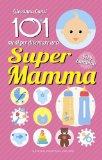 101 modi per diventare una super mamma
