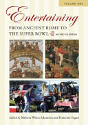 Entertaining from Ancient Rome to the Super Bowl: A-G