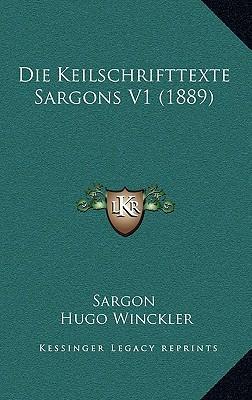 Die Keilschrifttexte Sargons V1 (1889)