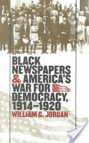 Black Newspapers and America's War for Democracy