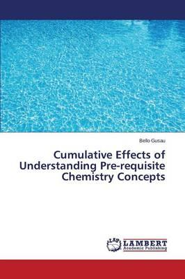 Cumulative Effects of Understanding Pre-requisite Chemistry Concepts