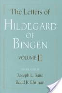 The Letters of Hildegard of Bingen: v.2