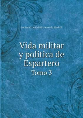 Vida Militar y Politica de Espartero Tomo 3