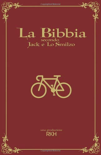 La Bibbia secondo Jack e Lo Smilzo