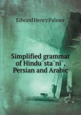 Simplified Grammar of Hindu Sta Ni, Persian and Arabic