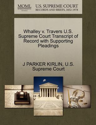 Whalley V. Travers U.S. Supreme Court Transcript of Record with Supporting Pleadings