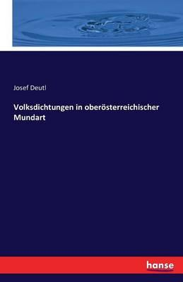 Volksdichtungen in oberösterreichischer Mundart