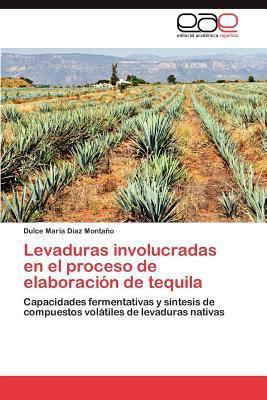 Levaduras involucradas en el proceso de elaboración de tequila