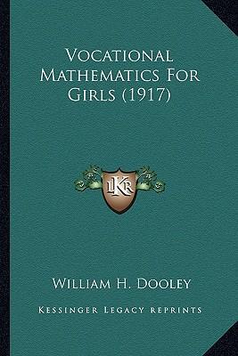 Vocational Mathematics for Girls (1917) Vocational Mathematics for Girls (1917)