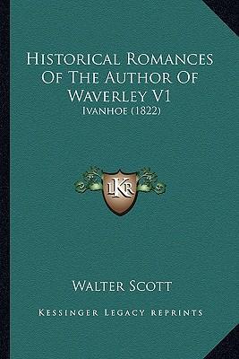 Historical Romances of the Author of Waverley V1