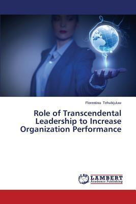 Role of Transcendental Leadership to Increase Organization Performance