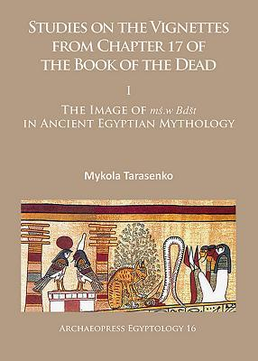 Studies on the Vignettes from Chapter 17 of the Book of the Dead I