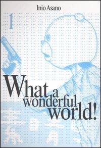 What a wonderful world! (vol. 1)