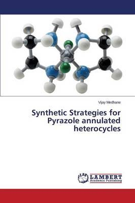 Synthetic Strategies for Pyrazole annulated heterocycles